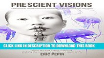[PDF] Prescient Visions: Having or Showing Knowledge of Events Before They Take Place Full Online