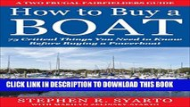 [PDF] How to Buy a Boat: 75 Critical Things You Need to Know Before Buying a Powerboat (A Two