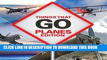 [PDF] Things That Go - Planes Edition: Planes for Kids Popular Colection