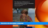 FAVORITE BOOK  The Meaning of Behaviors in Dementia/Neurocognitive Disorders: New Terminology,