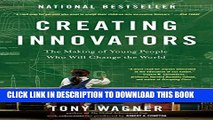 [PDF] Creating Innovators: The Making of Young People Who Will Change the World Full Collection