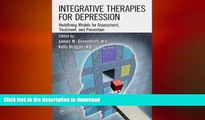 READ BOOK  Integrative Therapies for Depression: Redefining Models for Assessment, Treatment and