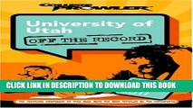 New Book University of Utah: Off the Record (College Prowler) (College Prowler: University of Utah