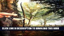 [PDF] Hunting: Bow Hunting. Bow Hunting Books: Bow Hunting Stories; Bow Hunting Season: Everything