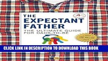 Collection Book The Expectant Father: The Ultimate Guide for Dads-to-Be