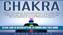 [PDF] Chakras: The Chakra Meditation Guide for Healing, Balancing and Feeling Energized and