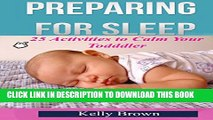 [New] Preparing for Sleep: 25 Activities to Calm Your Toddler (Preparing for Sleep, calm toddler,