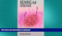 GET PDF  Meaning-Full Disease: How Personal Experience and Meanings Cause and Maintain Physical