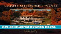 [Read] Earth-Sheltered Houses: How to Build an Affordable... (Mother Earth News Wiser Living