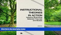Big Deals  Instructional Theories in Action: Lessons Illustrating Selected Theories and Models
