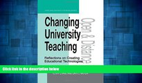Must Have  Changing University Teaching: Reflections on Creating Educational Technologies (Open