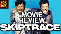 Skiptrace Movie Review | Jackie Chan, Fan Bingbing | Hollywood Asia