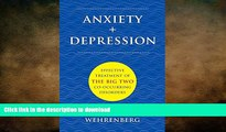 FAVORITE BOOK  Anxiety + Depression: Effective Treatment of the Big Two Co-Occurring Disorders