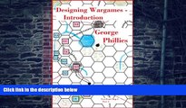 Big Deals  Designing Wargames - Introduction (Studies in Game Design Book 5)  Free Full Read Most