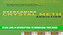 [Read] Overcoming Crystal Meth Addiction: An Essential Guide to Getting Clean Full Online