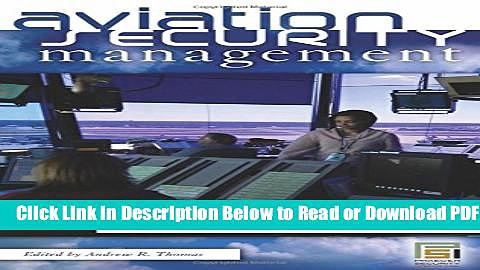 [Download] Aviation Security Management [3 volumes] (Praeger Security International) Free Online