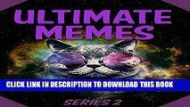 New Book Memes: Ultimate Memes SERIES 2 - GIANT Collection of Funny Internet Memes: Ultimate