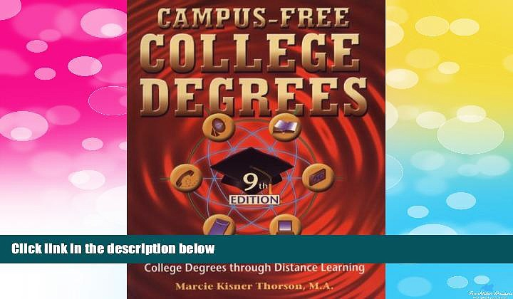 READ FREE FULL  Campus Free College Degrees: Thorsons Guide to Accredited College Degrees Through