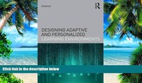 Big Deals  Designing Adaptive and Personalized Learning Environments (Interdisciplinary Approaches