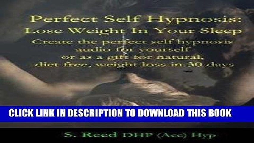 [PDF] Perfect Self Hypnosis : Lose Weight in Your Sleep: Create the Perfect  Self Hypnosis Audio
