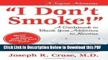 "[PDF] ""I Don t Smoke!"": A Guidebook to Break Your Addiction to Nicotine (Joyous Adventures) Ebook"