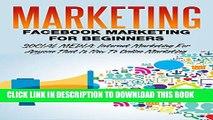 [PDF] Marketing: Facebook Marketing For Beginners: Social Media: Internet Marketing For Anyone