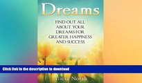 FAVORITE BOOK  Dreams: Find Out All About Your Dreams For Greater Happiness And Success  BOOK