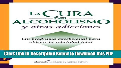 [Read] La cura del alcoholismo y otras adicciones (Alcoholism and Addiction Cure) (Spanish