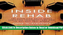 [Get] Inside Rehab: The Surprising Truth About Addiction Treatment-and How to Get Help That Works