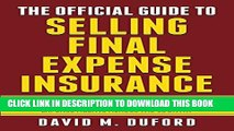 [PDF] The Official Guide To Selling Final Expense Insurance: The Proven Final Expense Insurance