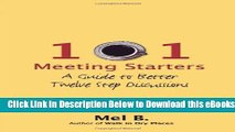 [Reads] 101 Meeting Starters: A Guide to Better Twelve Step Discussions Online Ebook