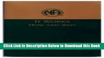 [Reads] It Works How and Why: Twelve Steps and Twelve Traditions of Narcotics Anonymous Online Ebook