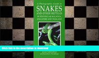 PDF ONLINE A Photographic Guide to Snakes and Other Reptiles of Thailand, Singapore   Peninsular