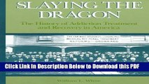 [PDF] Slaying the Dragon: The History of Addiction Treatment and Recovery in America Full Online