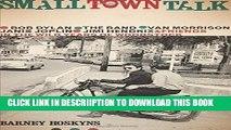 [PDF] Small Town Talk: Bob Dylan, The Band, Van Morrison, Janis Joplin, Jimi Hendrix and Friends