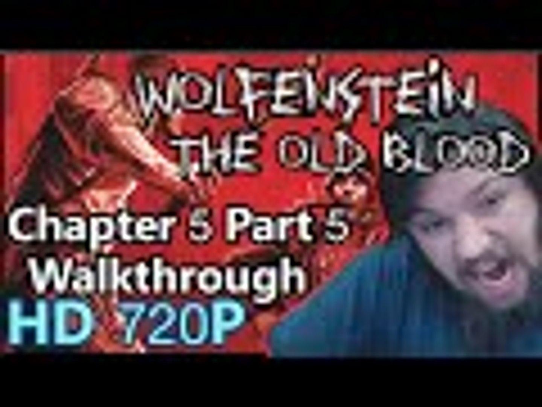 Wolfenstein The Old Blood Gameplay Walkthrough Part 5 - Chapter 5 ( PC )