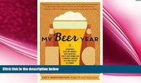 behold  My Beer Year: Adventures with Hop Farmers, Craft Brewers, Chefs, Beer Sommeliers, and