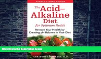 Big Deals  The Acid-Alkaline Diet for Optimum Health: Restore Your Health by Creating pH Balance