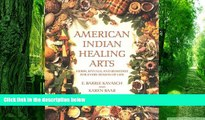 Big Deals  American Indian Healing Arts: Herbs, Rituals, and Remedies for Every Season of Life