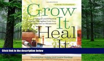 Big Deals  Grow It, Heal It: Natural and Effective Herbal Remedies from Your Garden or Windowsill