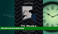 Pdf Online TV Peaks: Twin Peaks and Modern Television Drama (University of Southern Denmark
