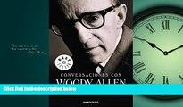For you Conversaciones con Woody Allen / Conversations with Woody Allen