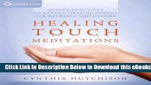 [Reads] Healing Touch Meditations: Guided Practices to Awaken Healing Energy For Yourself and
