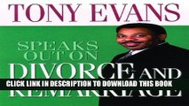 [PDF] Tony Evans Speaks Out On Divorce and Remarriage (Tony Evans Speaks Out Booklet Series) Full