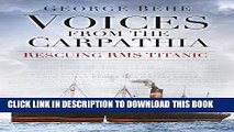 [Read PDF] Voices from the Carpathia: Rescuing RMS Titanic (Voices From History) Ebook Online