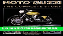 [Read PDF] Moto Guzzi: The Complete Story (Crowood Motoclassics) Download Online