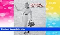 READ FREE FULL  Dressing the Decades: Twentieth-Century Vintage Style  READ Ebook Full Ebook Free