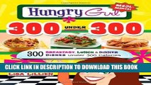 [PDF] Hungry Girl 300 Under 300: 300 Breakfast, Lunch   Dinner Dishes Under 300 Calories by Lisa
