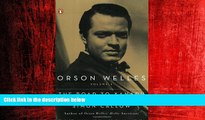 Choose Book Orson Welles, Volume 1: The Road to Xanadu (Orson Welles / Simon Callow)