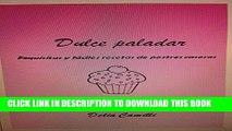 [New] DULCE PALADAR: Exquisitas y fáciles recetas de postres caseros (Spanish Edition) Exclusive
